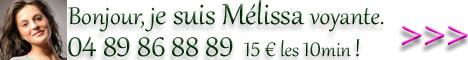 Voyante sans support : Mélissa au 04 89 86 88 89 (15€ les 10 min)